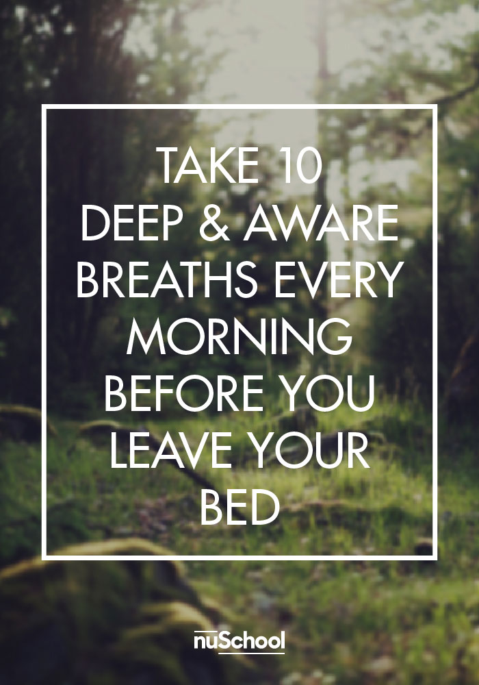 Take Deep Breaths Every Morning - nuSchool